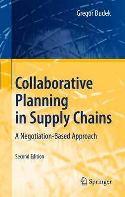 Collaborative Planning in Supply Chains: A Negotiation-Based Approach