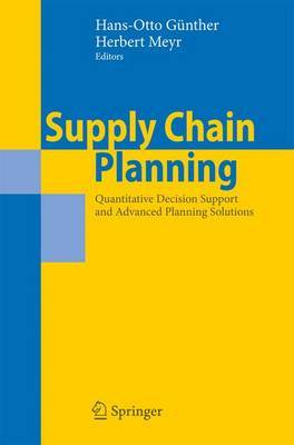 Supply Chain Planning: Quantitative Decision Support and Advanced Planning Solutions