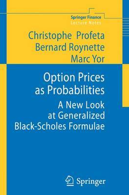 Option Prices as Probabilities: A New Look at Generalized Black-Scholes Formulae
