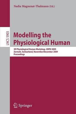 Modelling the Physiological Human: Second 3D Physiological Human Workshop, 3DPH 2009, Zermatt, Switzerland, November 29 -- December 2, 2009. Proceedings