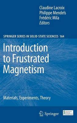 Introduction to Frustrated Magnetism: Materials, Experiments, Theory