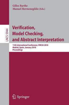 Verification, Model Checking, and Abstract Interpretation: 11th International Conference, VMCAI 2010, Madrid, Spain, January 17-19, 2010, Proceedings