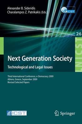 Next Generation Society Technological and Legal Issues: Third International Conference, e-Democracy 2009, Athens, Greece, September 23-25, 2009, Revised Selected Papers