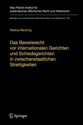 Das Beweisrecht vor Internationalen Gerichten Und Schiedsgerichten In Zwischenstaatlichen Streitigkeiten/The Law Of Evidence Before International Courts And Arbitral Tribunals In Inter-State Disputes: English Summary