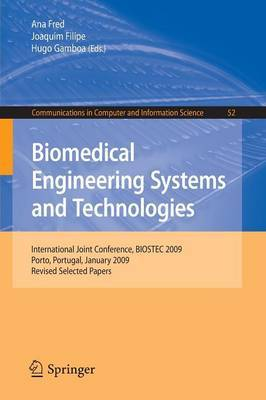 Biomedical Engineering Systems and Technologies: International Joint Conference, BIOSTEC 2009, Porto, Portugal, January 14-17, 2009, Revised Selected Papers