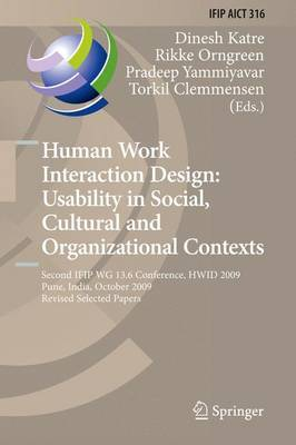 Human Work Interaction Design: Second IFIP WG 13.6 Conference, HWID 2009, Pune, India, October 7-8, 2009, Revised Selected Papers