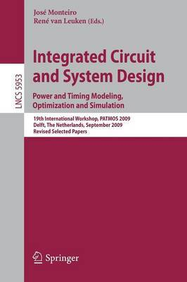 Integrated Circuit and System Design: 19th International Workshop, Patmos 2009, Delft, the Netherlands, September 9-11, 2009, Revised Selected Papers