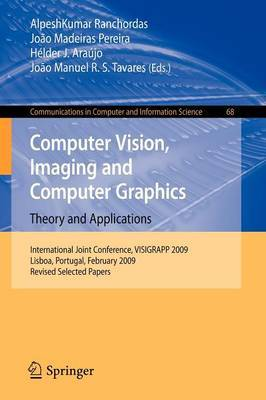Computer Vision, Imaging and Computer Graphics: Theory and Applications: International Joint Conference, VISIGRAPP 2009, Lisboa, Portugal, February 5-8, 2009. Revised Selected Papers