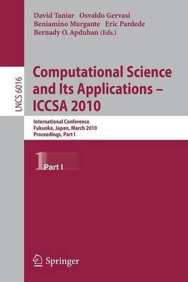 Computational Science and Its Applications - ICCSA 2010: International Conference, Fukuoka, Japan, March 23-26, Proceedings, Part I