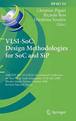 VLSI-SoC: 16th IFIP WG 10.5/IEEE International Conference on Very Large Scale Integration, VLSI-SoC 2008, Rhodes Island, Greece, October 13-15, 2008, Revised Selected Papers