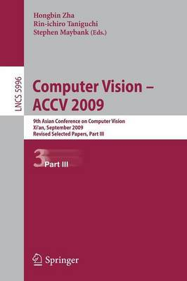 Computer Vision -- ACCV 2009: 9th Asian Conference on Computer Vision, Xi'an, China, September 23-27, 2009, Revised Selected Papers: Part III