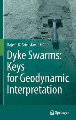 Dyke Swarms: Keys for Geodynamic Interpretation