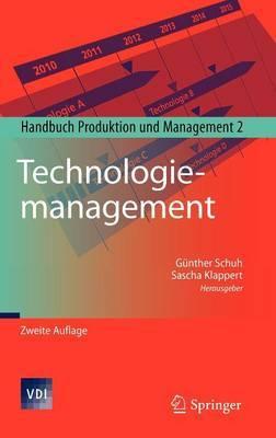 Technologiemanagement: Handbuch Produktion Und Management 2