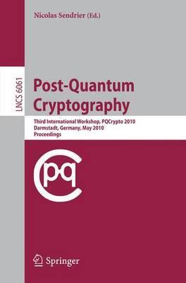 Post-Quantum Cryptography: Third International Workshop, PQCrypto 2010, Darmstadt, Germany, May 25-28, 2010, Proceedings