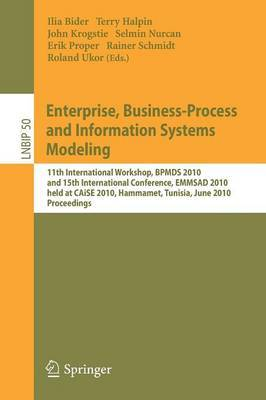 Enterprise, Business-Process and Information Systems Modeling: 11th International Workshop, BPMDS 2010, and 15th International Conference, EMMSAD 2010, Held at Caise 2010, Hammamet, Tunisia, June 7-8, 2010. Proceedings
