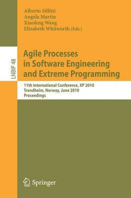 Agile Processes in Software Engineering and Extreme Programming: 11th International Conference, XP 2010, Trondheim, Norway, June 1-4, 2010, Proceedings