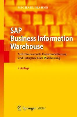 SAP Business Information Warehouse: Mehrdimensionale Datenmodellierung Und Enterprise Data Warehousing
