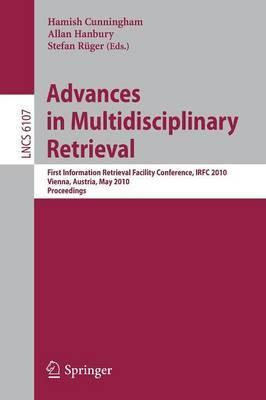 Advances in Multidisciplinary Retrieval: First Information Retrieval Facility Conference, IRFC 2010, Vienna, Austria, May 31, 2010, Proceedings