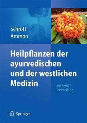 Heilpflanzen Der Ayurvedischen Und Der Westlichen Medizin: Eine Gegenuberstellung