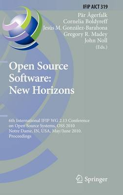 Open Source Software: 6th International IFIP WG 2.13 Conference on Open Source Systems, OSS 2010, Notre Dame, IN, USA, May 30 - June 2, 2010, Proceedings