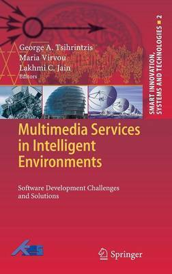 Multimedia Services in Intelligent Environments: Software Development Challenges and Solutions