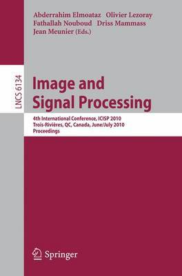 Image and Signal Processing: 4th International Conference, ICISP 2010, Quebec, Canada, June 30 - July 2, 2010. Proceedings