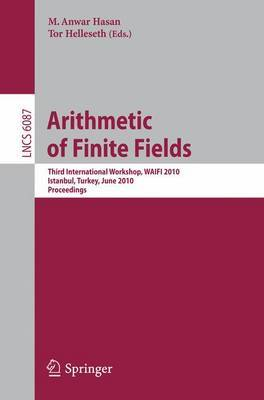 Arithmetic of Finite Fields: Third International Workshop, WAIFI 2010, Istanbul, Turkey, June 27-30, 2010, Proceedings