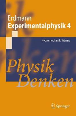 Experimentalphysik 4: Hydromechanik, Warme - Physik Denken
