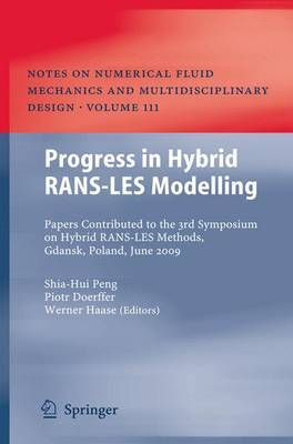 Progress in Hybrid RANS-LES Modelling: Papers Contributed to the 3rd Symposium on Hybrid RANS-LES Methods, Gdansk, Poland, June 2009