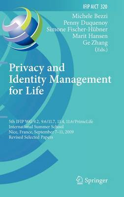 Privacy and Identity Management for Life: 5th IFIP WG 9.2, 9.6/11.4, 11.6, 11.7/PrimeLife International Summer School, Nice, France, September 7-11, 2009, Revised Selected Papers
