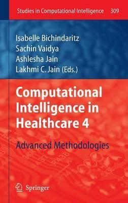 Computational Intelligence in Healthcare: Advanced Methodologies: Bk. 4