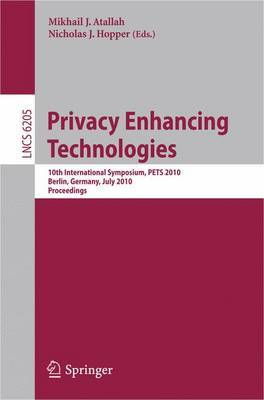 Privacy Enhancing Technologies: 10th International Symposium, PETS 2010, July 21-23, 2010, Berlin, Germany, Proceedings