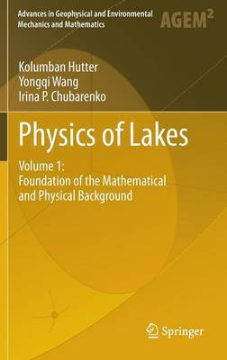 Physics of Lakes: Volume 1: Foundation of the Mathematical and Physical Background