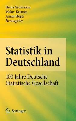 Statistik in Deutschland: 100 Jahre Deutsche Statistische Gesellschaft