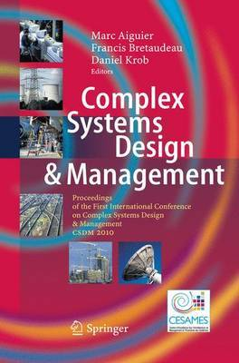 Complex Systems Design and Management: Proceedings of the First International Conference on Complex Systems Design & Management CSDM 2010