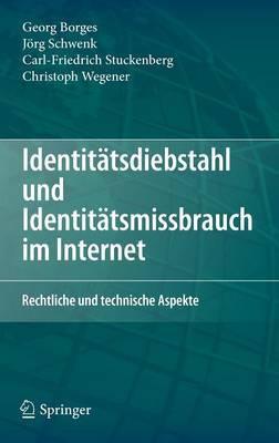 Identit tsdiebstahl Und Identit tsmissbrauch Im Internet: Rechtliche Und Technische Aspekte