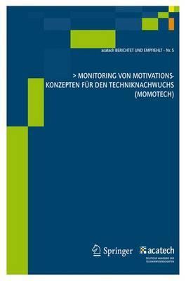 Monitoring Von Motivationskonzepten Fur Den Techniknachwuchs (Momotech)