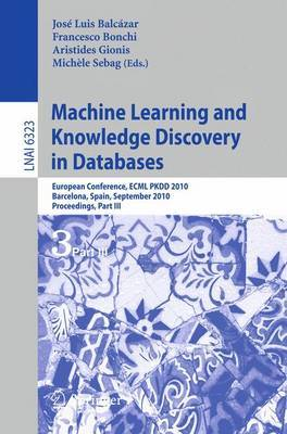 Machine Learning and Knowledge Discovery in Databases: European Conference, ECML PKDD 2010, Barcelona, Spain, September 20-24, 2010. Proceedings