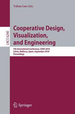 Cooperative Design, Visualization, and Engineering: 7th International Conference, CDVE 2010, Calvia, Mallorca, Spain, September 19-22, 2010. Proceedings