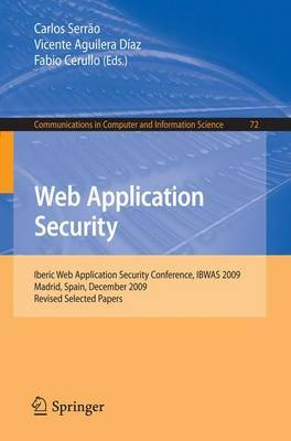 Web Application Security: Iberic Web Application Security Conference, IBWAS 2009, Madrid, Spain, December 10-11, 2009. Revised Selected Papers