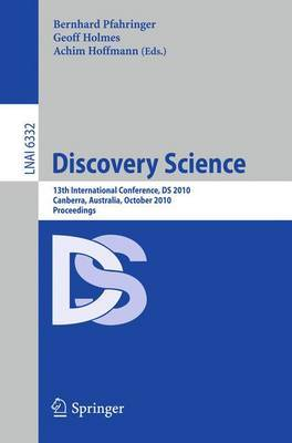 Discovery Science: 13th International Conference, DS 2010, Canberra, Australia, October 6-8, 2010, Proceedings