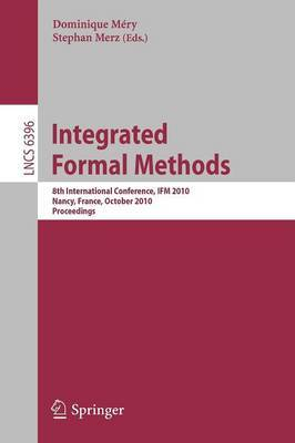 Integrated Formal Methods: 8th International Conference, IFM 2010, Nancy, France, October 11-14, 2010. Proceedings
