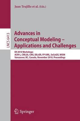 Advances in Conceptual Modeling - Applications and Challenges: ER 2010 Workshops ACM-L, CMLSA, CMS, DE@ER, FP-UML, SeCoGIS, WISM, Vancouver, BC, Canada, November 1-4, 2010, Proceedings