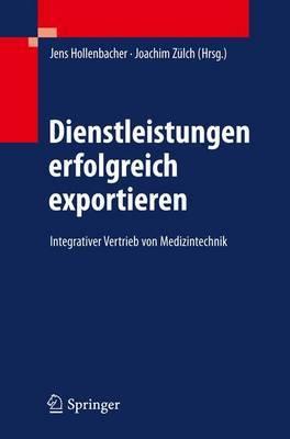 Dienstleistungen Erfolgreich Exportieren: Integrativer Vertrieb Von Medizintechnik