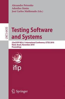 Testing Software and Systems: 22nd IFIP WG 6.1 International Conference, ICTSS 2010, Natal, Brazil, November 8-10, 2010. Proceedings