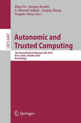Autonomic and Trusted Computing: 7th International Conference, ATC 2010, Xi'an, China, October 26-29, 2010, Proceedings