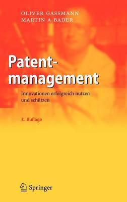 Patentmanagement: Innovationen Erfolgreich Nutzen Und Schutzen