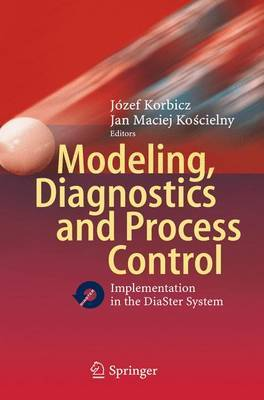 Modeling, Diagnostics and Process Control: Implementation in the Diaster System