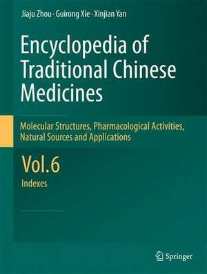 Encyclopedia of Traditional Chinese Medicines: Molecular Structures, Pharmacological Activities, Natural Sources and Applications: v. 6: Indexes
