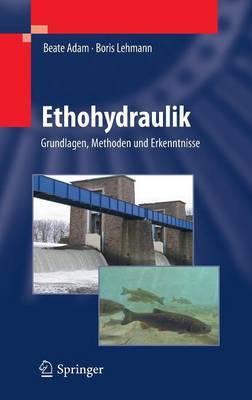 Ethohydraulik: Grundlagen, Methoden und Erkenntnisse